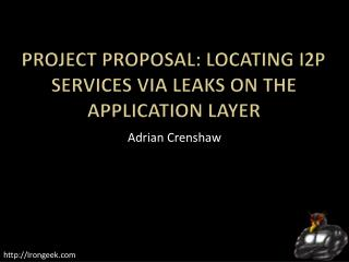 Project Proposal: Locating I2P services via Leaks on the Application Layer