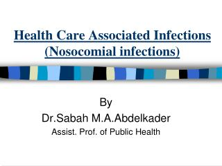 Health Care Associated Infections ( Nosocomial  infections)