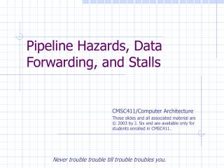 Pipeline Hazards, Data Forwarding, and Stalls