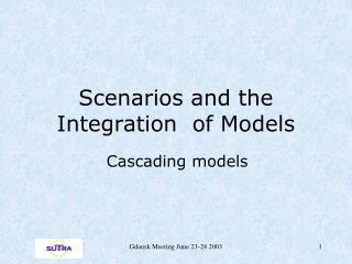 Scenarios and the Integration  of Models