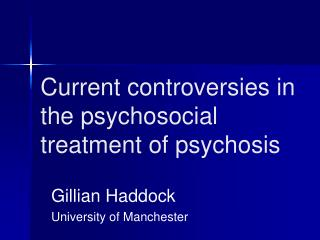 Current controversies in the psychosocial treatment of psychosis