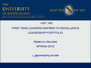 HDF 190:  FIRST YEAR LEADERS INSPIRED TO EXCELLENCE LEADERSHIP PORTFOLIO Rebecca Giguere