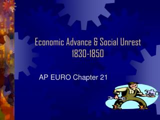 Economic Advance & Social Unrest  1830-1850
