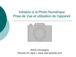 Initiation   la Photo Num rique Prise de Vue et utilisation de l appareil