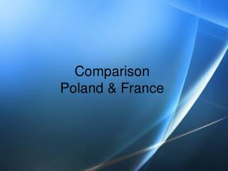 Comparison Poland & France