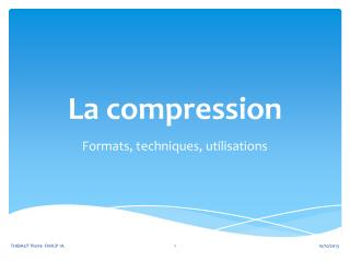 La compression