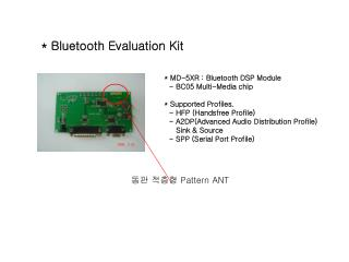 * Bluetooth Evaluation Kit