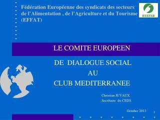 LE COMITE EUROPEEN  DE  DIALOGUE SOCIAL  AU  CLUB MEDITERRANEE Christian JUYAUX