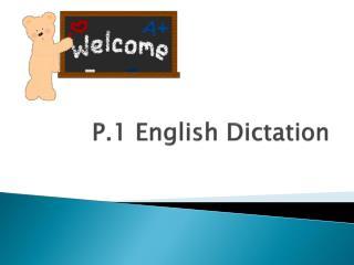P.1 English Dictation