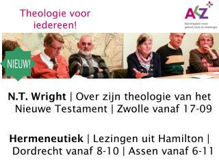 N.T. Wright  | Over zijn theologie van het Nieuwe Testament | Zwolle vanaf 17-09