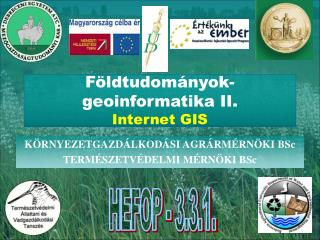 F ldtudom nyok-geoinformatika II. Internet GIS