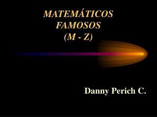 MATEM TICOS  FAMOSOS  M - Z