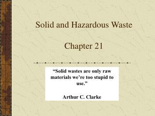 Solid and Hazardous Waste  Chapter 21