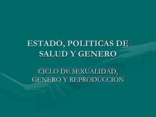 ESTADO, POLITICAS DE SALUD Y GENERO