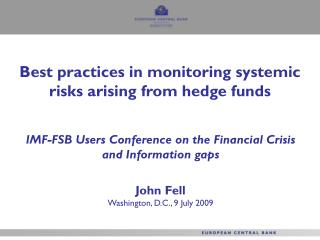 Best practices in monitoring systemic risks arising from hedge funds