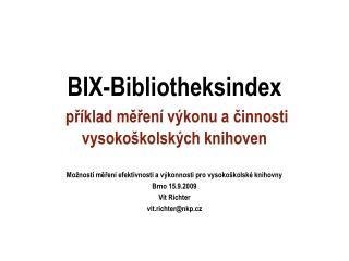 BIX-Bibliotheksindex příklad měření výkonu ačinnosti vysokoškolských knihoven