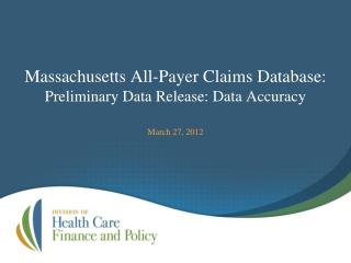Massachusetts All-Payer Claims Database: Preliminary Data Release: Data Accuracy