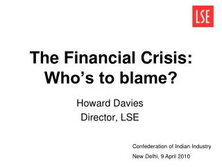 The Financial Crisis:  Who's to blame?