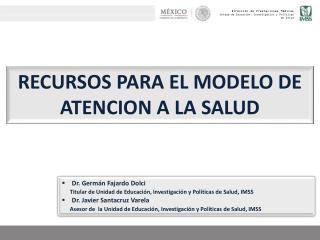 RECURSOS PARA EL MODELO DE ATENCION A LA SALUD