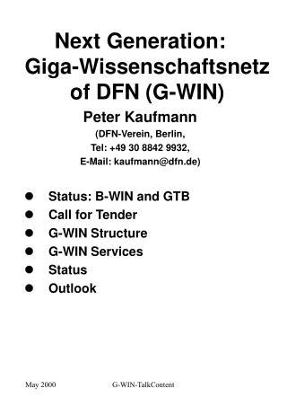 Next Generation:      Giga-Wissenschaftsnetz of DFN (G-WIN) Peter Kaufmann (DFN-Verein, Berlin,