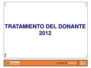 TRATAMIENTO DEL DONANTE 2012