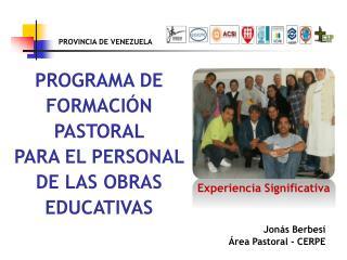 PROGRAMA DE FORMACIÓN PASTORAL  PARA EL PERSONAL DE LAS OBRAS EDUCATIVAS