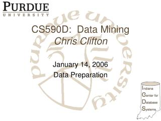 CS590D:  Data Mining Chris Clifton