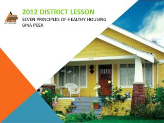 2012 District Lesson Seven Principles of Healthy Housing Gina Peek