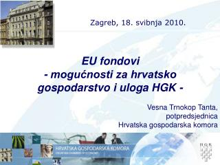 Vesna Trnokop Tanta, potpredsjednica  Hrvatska gospodarska komora