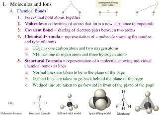 I.	Molecules and Ions Chemical Bonds Forces that hold atoms together