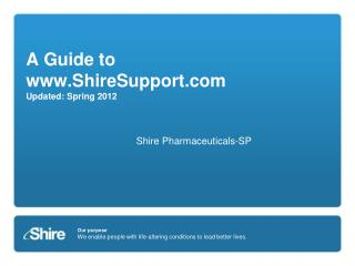 A Guide to ShireSupport Updated: Spring 2012