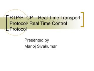 RTP/RTCP – Real Time Transport Protocol/ Real Time Control Protocol