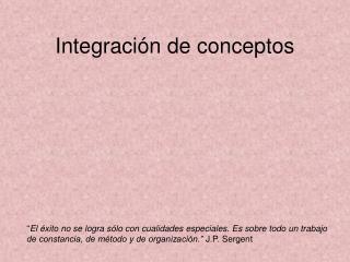 Integraci ón de conceptos