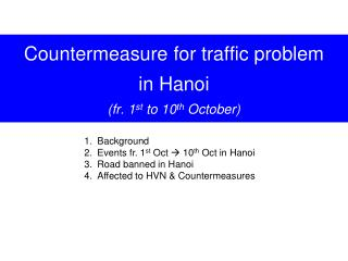 Countermeasure for traffic problem  in Hanoi  (fr. 1 st  to 10 th  October)