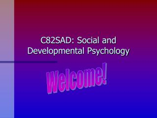 C82SAD: Social and Developmental Psychology