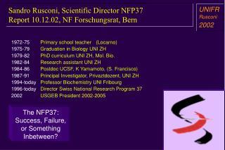 Sandro Rusconi, Scientific Director NFP37 Report 10.12.02, NF Forschungsrat, Bern