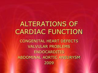 ALTERATIONS OF CARDIAC FUNCTION