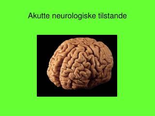 Akutte neurologiske tilstande