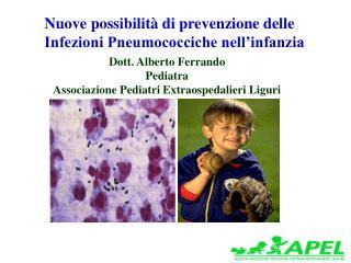 Nuove possibilità di prevenzione delle  Infezioni Pneumococciche nell'infanzia