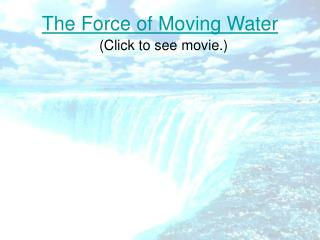 The Force of Moving Water