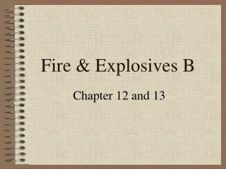 Fire & Explosives B