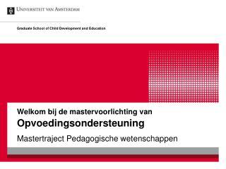 Welkom bij de mastervoorlichting van Opvoedingsondersteuning