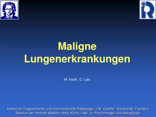 Maligne  Lungenerkrankungen M. Harth, C. Lais