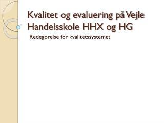 Kvalitet og evaluering p� Vejle Handelsskole HHX og HG