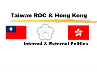 Taiwan ROC & Hong Kong