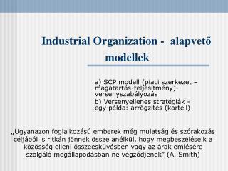 Industrial Organization -  alapvetőmodellek