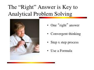 """The  """" Right """"  Answer is Key to Analytical Problem Solving"""