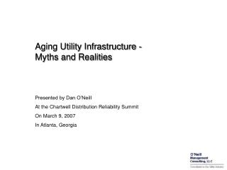Aging Utility Infrastructure - Myths and Realities