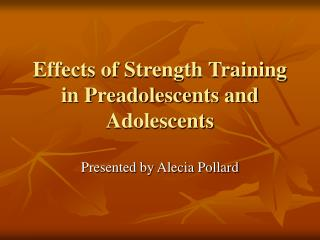 Effects of Strength Training in Preadolescents and Adolescents