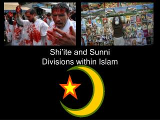 Shi'ite and Sunni Divisions within Islam